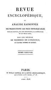 Revue encyclopédique, ou Analyse raisonnée: Volume38