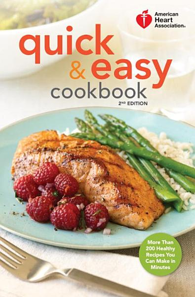 Download American Heart Association Quick   Easy Cookbook  2nd Edition Book