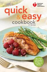 American Heart Association Quick Easy Cookbook 2nd Edition Book PDF