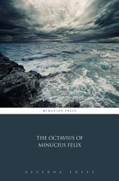 The Octavius of Minucius Felix