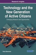 Technology and the New Generation of Active Citizens  Emerging Research and Opportunities PDF