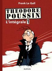 Théodore Poussin - L'Intégrale: Volume1