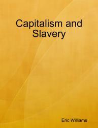 Capitalism And Slavery Book PDF