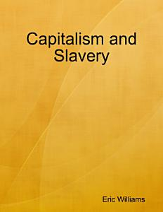 Capitalism and Slavery Book