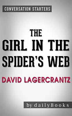 The Girl in the Spider s Web  by David Lagercrantz   Conversation Starters