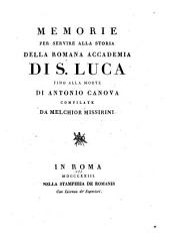 Memorie per servire alla storia della Romana Accademia di S. Luca fino alla morte di Antonio Canova