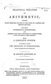 A Practical Treatise on Arithmetic ...: Combining the Useful Properties of Former Works with the Modern Improvements ... To which is Added Two Methods of Bookkeeping ...