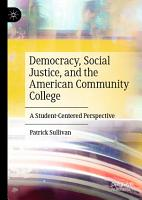 Democracy  Social Justice  and the American Community College PDF