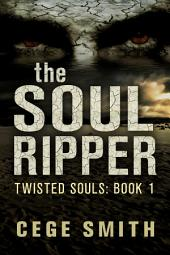 The Soul Ripper (Twisted Souls #1): A Zombie Paranormal Origins Tale