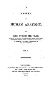 A System of Human Anatomy: Volume 1