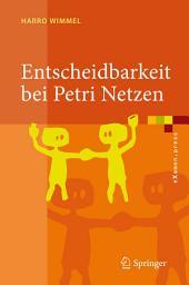 Entscheidbarkeit bei Petri Netzen: Überblick und Kompendium