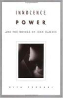 Innocence  Power  and the Novels of John Hawkes PDF