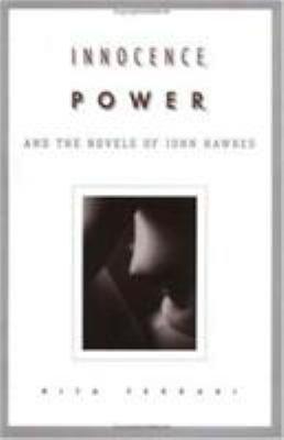 Innocence  Power  and the Novels of John Hawkes