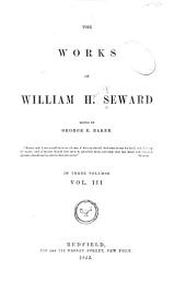 The Works of William H. Seward: Volume 3