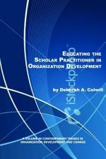 Educating the Scholar Practitioner in Organization Development