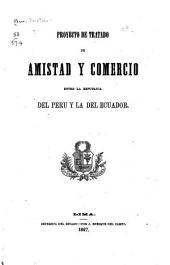 Proyecto de tratado de amistad y comercio entre la republica del Perú y la del Ecuador, [1867]