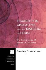Resurrection, Apocalypse, and the Kingdom of Christ