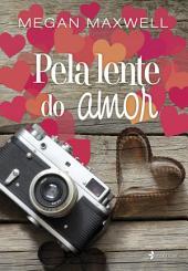 Pela lente do amor