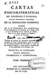 Cartas físico matemáticas de Teodosio a Eugenio: que para inteligencia y complemento de la recreación filosófica, Volumen 1