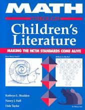 Math Through Children's Literature: Making the NCTM Standards Come Alive