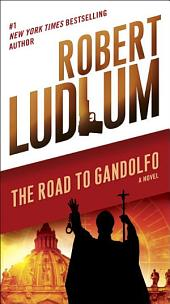 The Road to Gandolfo: A Novel