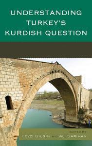 Understanding Turkey s Kurdish Question PDF