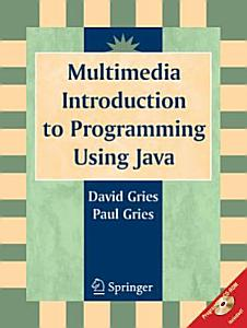 Multimedia Introduction to Programming Using Java PDF