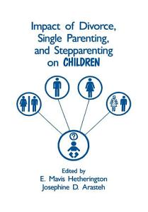 Impact of Divorce  Single Parenting and Stepparenting on Children PDF