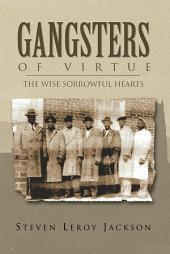 Gangsters of Virtue: The Wise Sorrowful Hearts