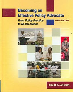 Becoming an Effective Policy Advocate  From Policy Practice to Social Justice