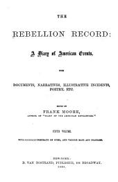 The Rebellion Record: A Diary of American Events, Volume 5