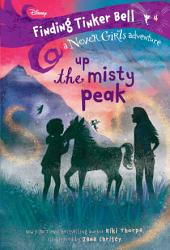 Finding Tinker Bell 4 Up The Misty Peak Disney The Never Girls  Book PDF