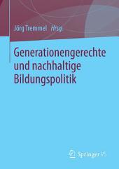 Generationengerechte und nachhaltige Bildungspolitik
