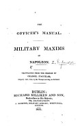 The Officer s Manual  Military Maxims of Napoleon  Translated from the French by Colonel D Aguilar PDF