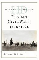 Historical Dictionary of the Russian Civil Wars  1916 1926 PDF