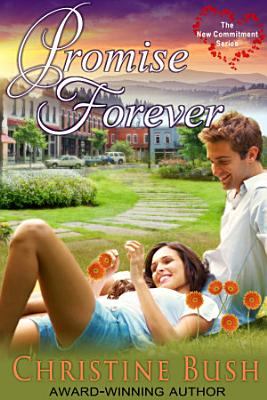 Promise Forever  The New Commitment Series  Book 1  PDF