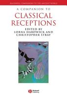 A Companion to Classical Receptions PDF