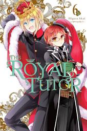 The Royal Tutor: Volume 6