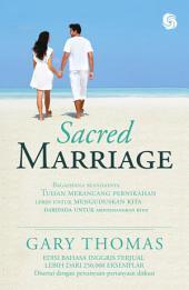 Sacred Marriage: Bagaimana seandainya Tuhan merancang pernikahan lebih untuk menguduskan kita daripada untuk menyenangkan kita?