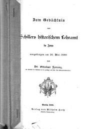 Zum gedächtnis von Schillers historischem lehramt in Jena: Vorgetragen am 26. Mai 1889