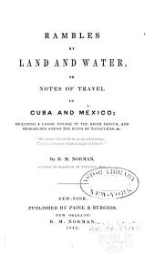 Rambles by Land and Water: Or, Notes of Travel in Cuba and Mexico; Including a Canoe Voyage Up the River Panuco, and Researches Among the Ruins of Tamaulipas