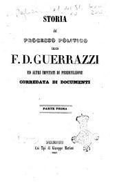 Storia del processo politico di F.D. Guerrazzi ed altri imputati di perduellione corredata di documenti: Volume 1