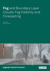 Fog and Boundary Layer Clouds: Fog Visibility and Forecasting