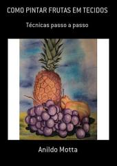 Como Pintar Frutas Em Tecidos