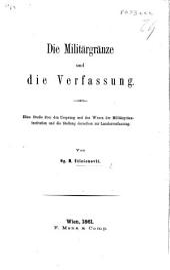 Die Militärgränze und die Verfassung. Eine Studie, etc