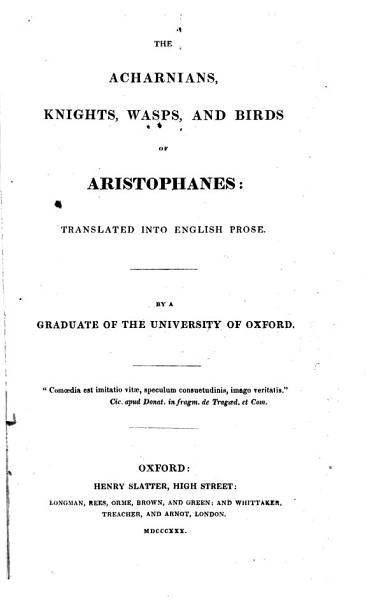 The Acharnians Knights Wasps And Birds Of Aristophanes Translated Into English Prose By A Graduate Of The University Of Oxford I E John W Warter