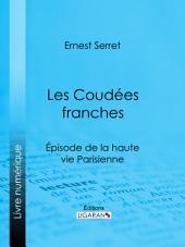 Les Coudées franches: Épisode de la haute vie parisienne