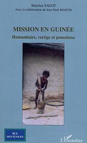 Mission en Guinée: Humanitaire, vertige et poussières