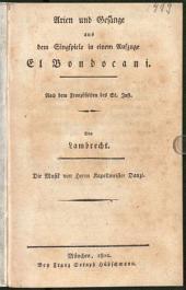 Arien und Gesänge aus dem Singspiele in einem Aufzuge El Bondocani