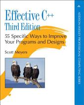 Effective C++: 55 Specific Ways to Improve Your Programs and Designs, Edition 3